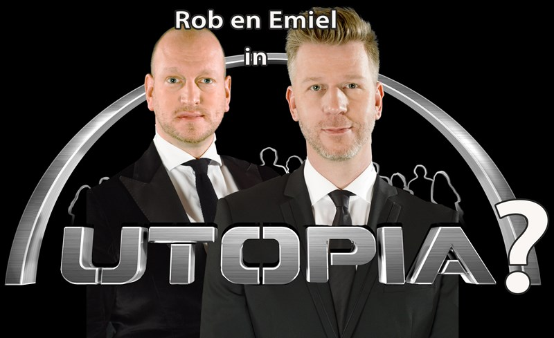Rob en Emiel in Utopia?